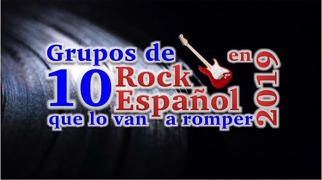 10 Grupos De Rock Español Que Lo Van A Romper En 2019 Wikirock