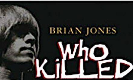 La Muerte de Brian Jones ¿Desgracia o Asesinato?