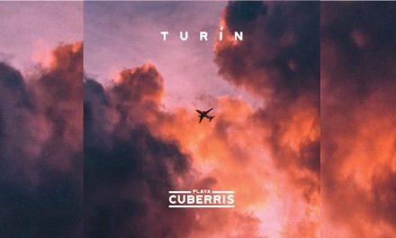Playa Cuberris: Nuevo single 'Turín'