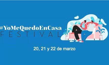 #YoMeQuedoEnCasa Festival 20, 21 y 22 de marzo