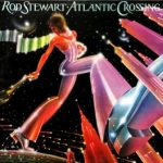 Rod Stewart: Atlantic Crossing | Un punto de inflexión