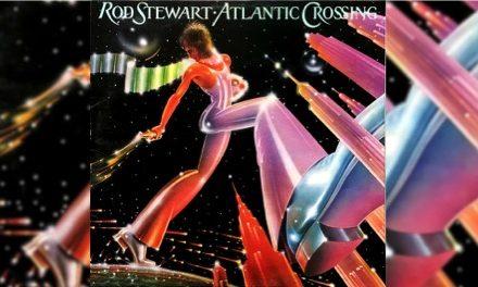 Rod Stewart: Atlantic Crossing | Un punto de inflexión