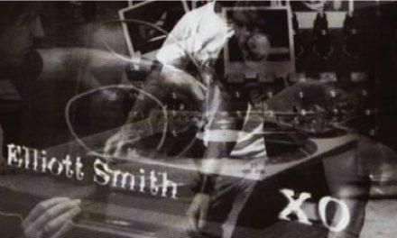 Elliott Smith: 'XO' – Un extraño en palacio(parte 4)