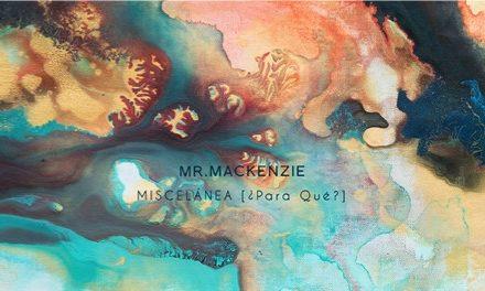 Mr. Mackenzie presenta su single '¿Para Qué?'